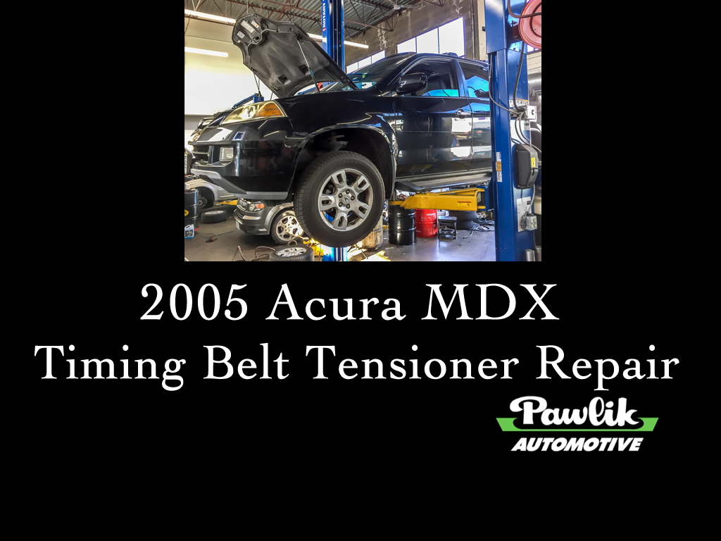 2005 Acura MDX Timing Belt Tensioner Replacement- Pawlik ... on