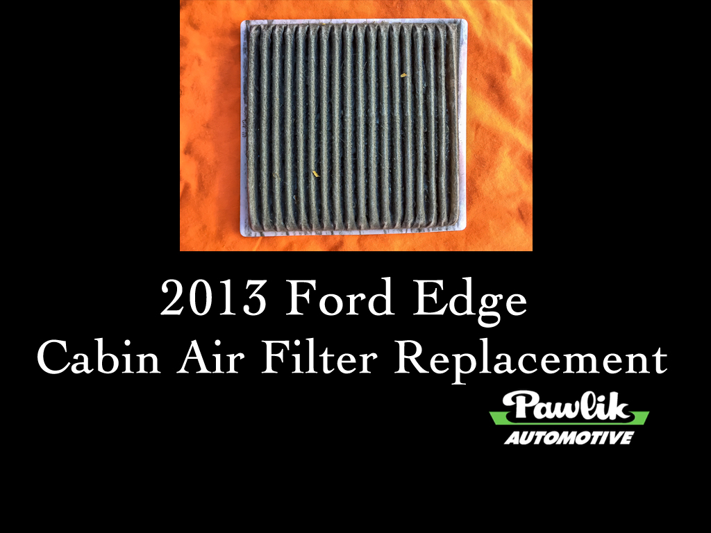 2013 Ford Edge Cabin Air Filter Replacement Pawlik