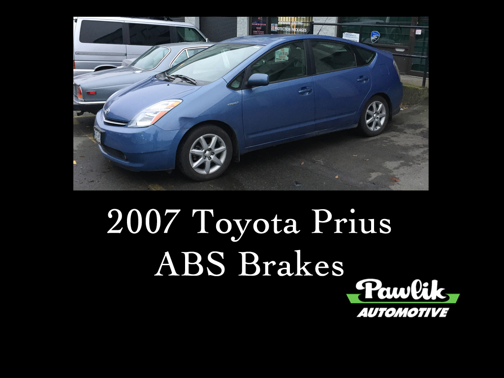 2007 toyota prius abs brakes pawlik automotive repair vancouver bc. Black Bedroom Furniture Sets. Home Design Ideas