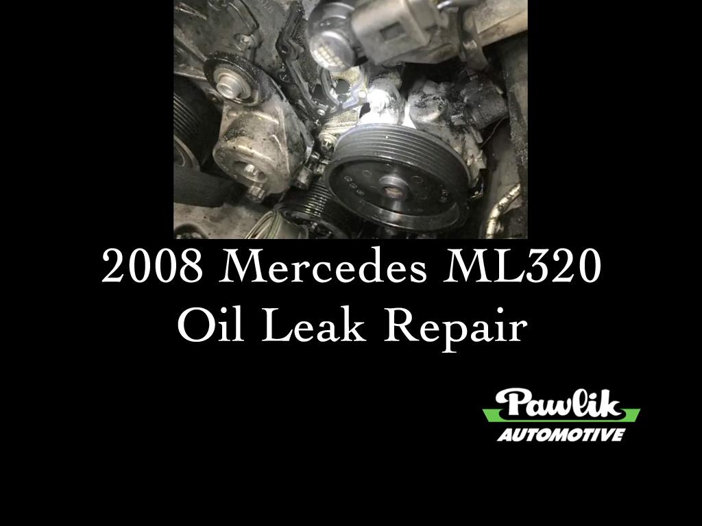 2008 Mercedes Ml320 Oil Leak Repair Pawlik Automotive Fuel Filter Location Vancouver Bc