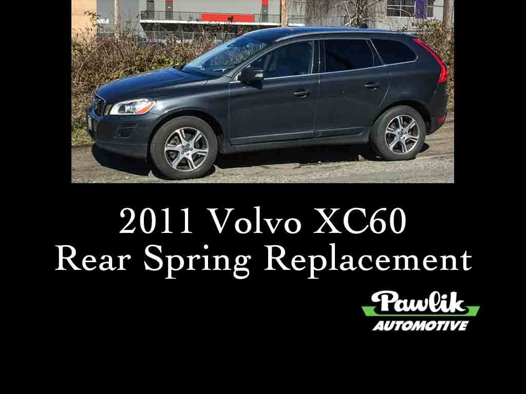2011 volvo xc60 rear spring replacement pawlik automotive repair vancouver bc. Black Bedroom Furniture Sets. Home Design Ideas