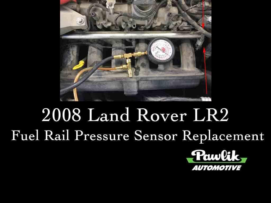 2008 Land Rover LR2, Fuel Rail Pressure Sensor Replacement