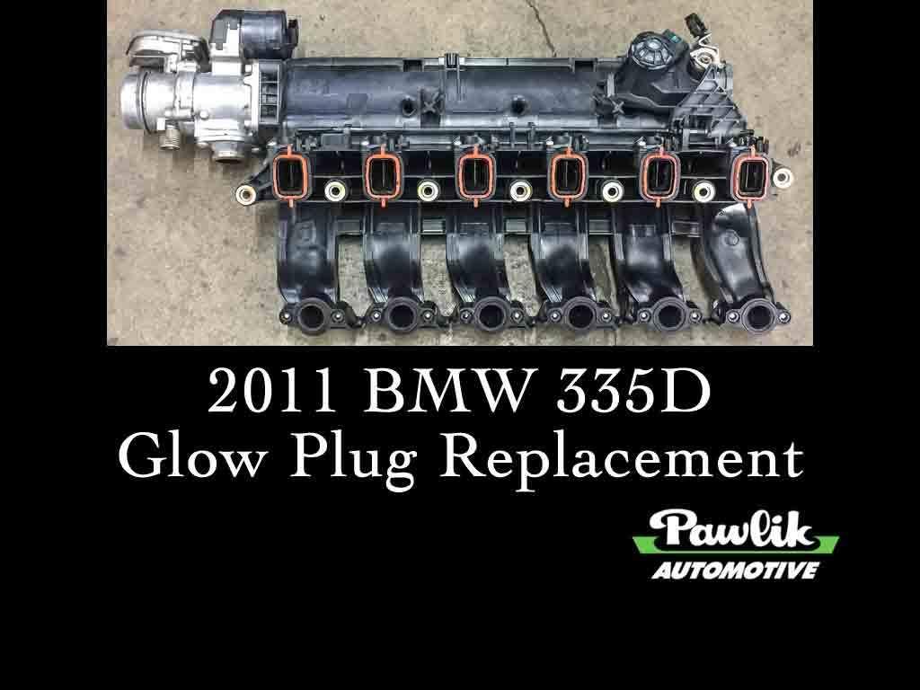 2011 Bmw 335d Glow Plugs Pawlik Automotive Repair Vancouver Bc Wiring Up