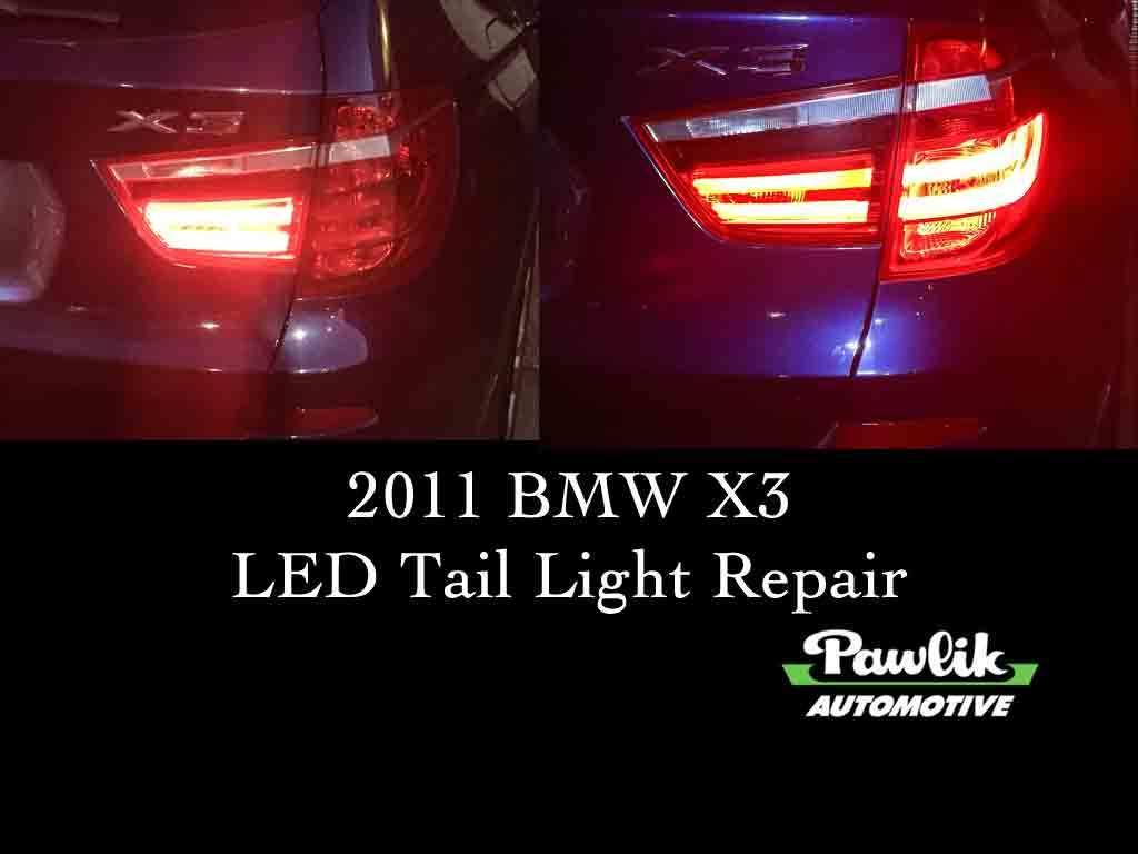 Oil Leak Repair >> 2011 BMW X3 LED Tail Light Repair- Pawlik Automotive ...