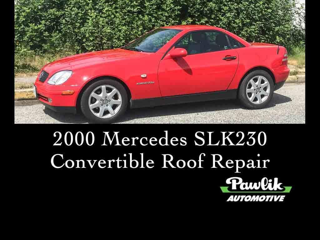 2000 Mercedes SLK230 Convertible Roof Repair- Pawlik Automotive Repair,  Vancouver BC