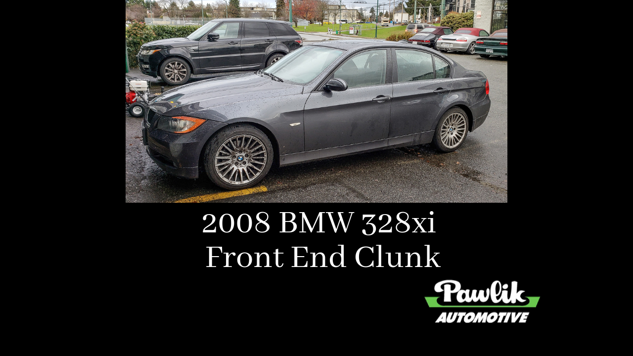 2008 BMW 328xi - Front End Clunk- Pawlik Automotive Repair, Vancouver BC