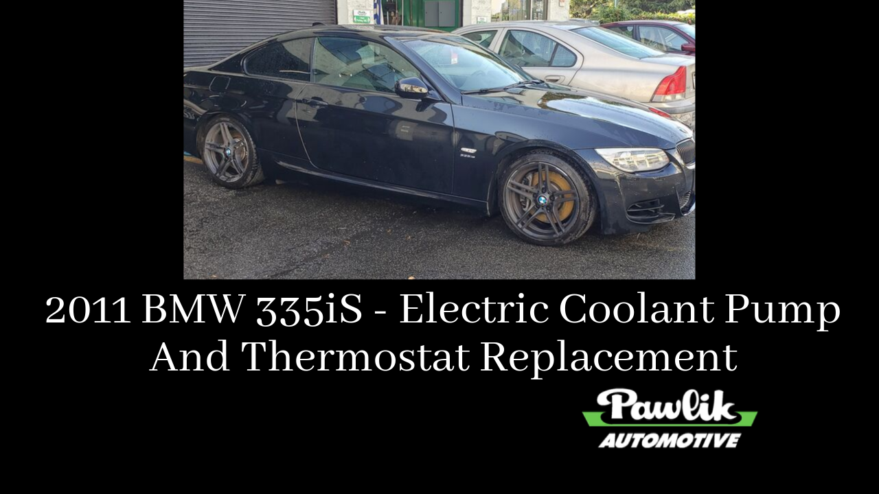 Car Thermostat Replacement >> 2011 Bmw 335is Electric Coolant Pump And Thermostat